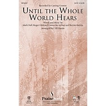 PraiseSong Until the Whole World Hears ORCHESTRA ACCOMPANIMENT by Casting Crowns Arranged by Cliff Duren