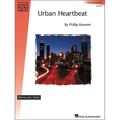 Hal Leonard Urban Heartbeat - Showcase Solo Level 5 Late Intermediate Hal Leonard Student Piano Library by Phillip Keveren