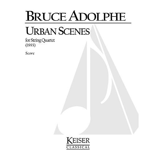 Lauren Keiser Music Publishing Urban Scenes (for String Quartet) LKM Music Series Composed by Bruce Adolphe