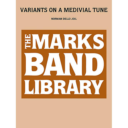 Edward B. Marks Music Company Variants on a Medieval Tune (Score) Concert Band Level 3-5 Composed by Norman Dello Joio