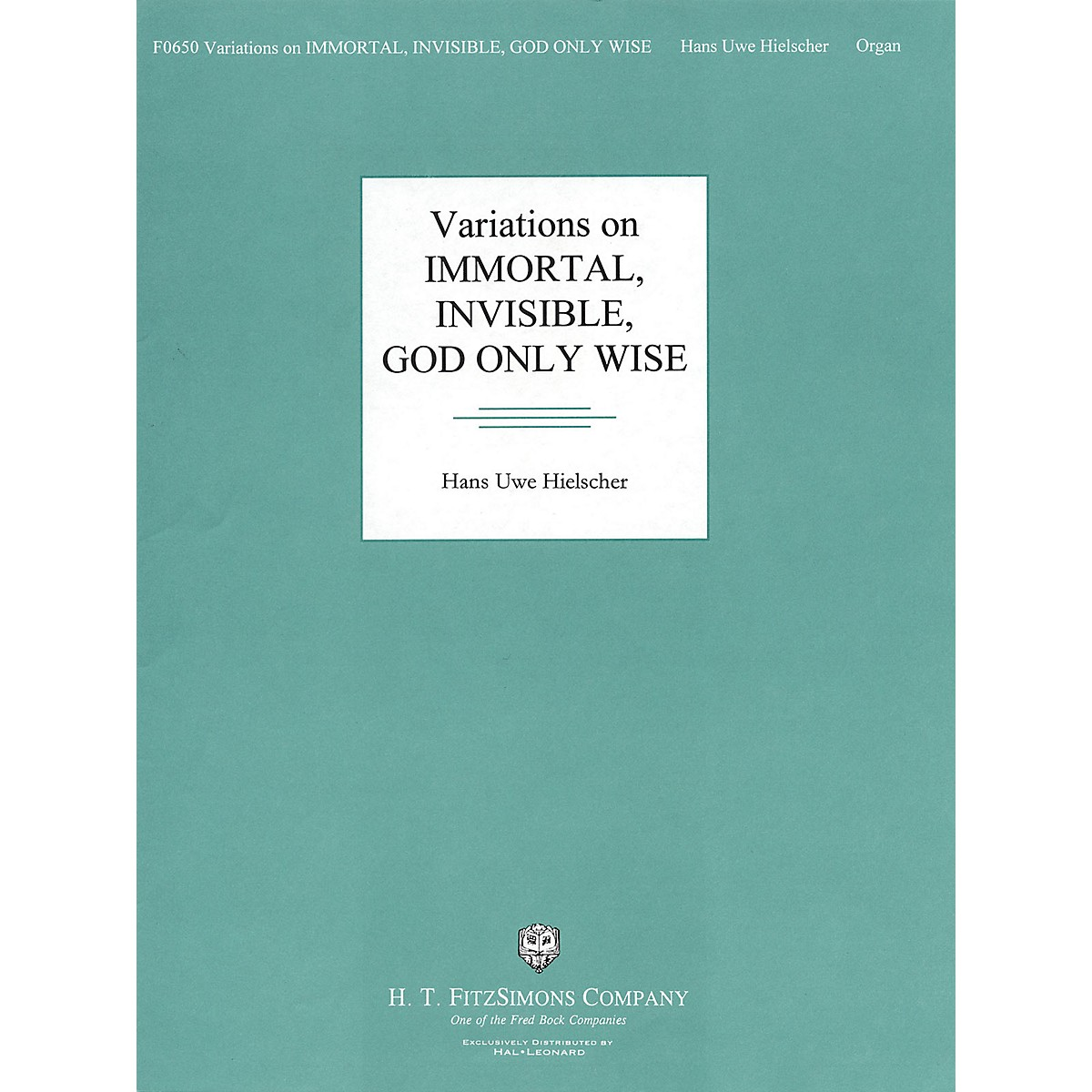 H.T. FitzSimons Company Variations on Immortal, Invisible, God Only Wise H.T. Fitzsimons Co Series