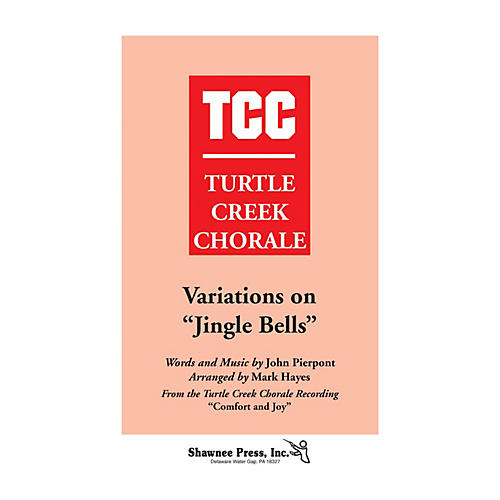 Shawnee Press Variations on Jingle Bells (Turtle Creek Series) TTBB Arranged by Mark Hayes