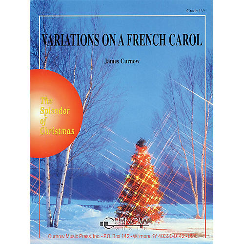 Curnow Music Variations on a French Carol (Grade 1.5 - Score and Parts) Concert Band Level 1.5 by James Curnow