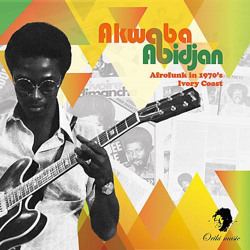 Alliance Various Artists - Akwaba Abidjan: Afrofunk In 1970's Ivory / Various