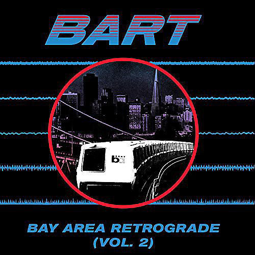 Alliance Various Artists - Bay Area Retrograde (Bart) 2 / Various