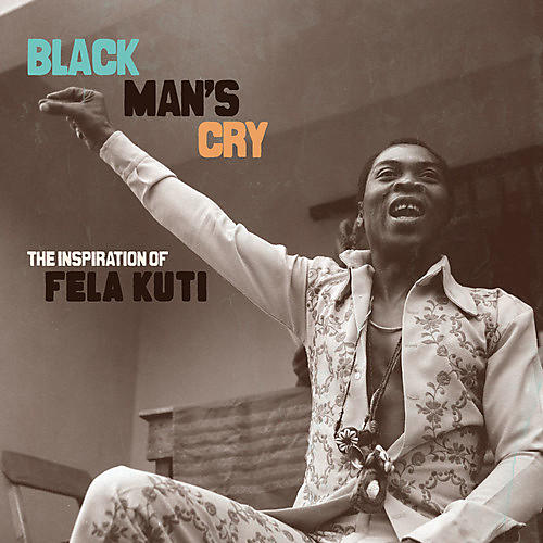 Alliance Various Artists - Black Man's Cry: Inspiration Of Fela Kuti / Var