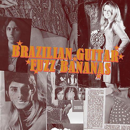 Alliance Various Artists - Brasilian Guitar Fuzz Bananas: Tropicalista Psychedelic Masterpieces