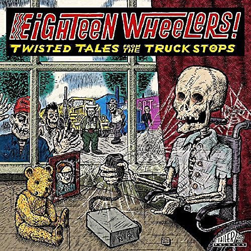 Alliance Various Artists - Eighteen Wheelers - Twisted Tales From / Various