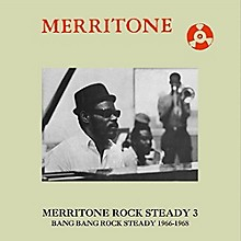 Various Artists - Merritone Rock Steady 3: Bang Bang Rock Steady 1966-1968