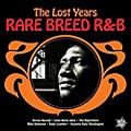Alliance Various Artists - Rare Breed R&B: The Lost Years / Various thumbnail