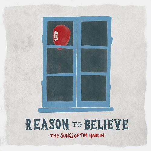 Alliance Various Artists - Reason to Believe: Songs of Tim Hardin / Various