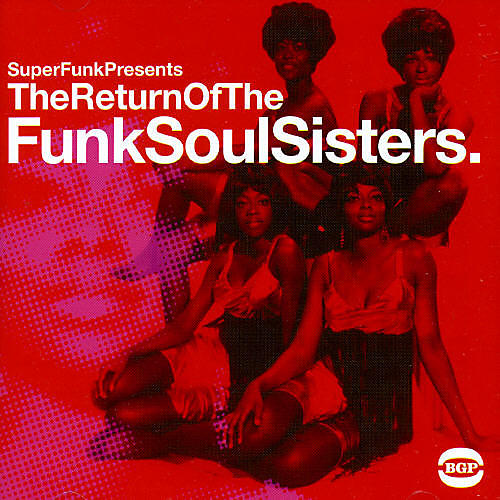Alliance Various Artists - Return of the Funk Soul Sisters / Various