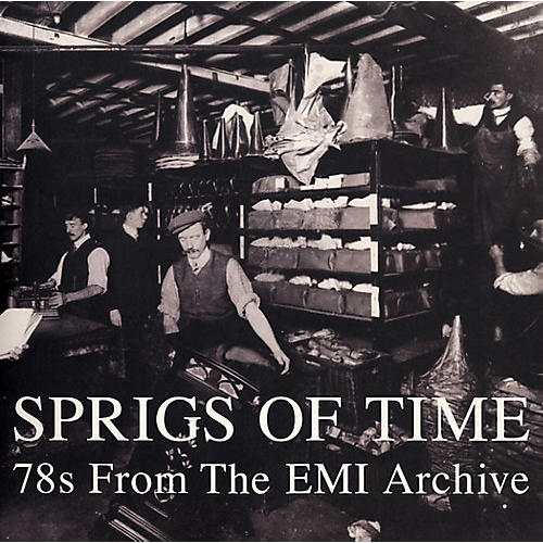 Alliance Various Artists - Sprigs Of Time: 78s From The Emi Archive / Various