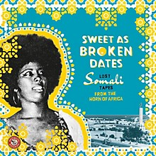 Various Artists - Sweet As Broken Dates: Lost Somali Tapes from the Horn of Africa