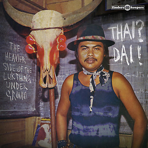 Alliance Various Artists - Thai? Dai! - The Heavier Side of the Luk Thung Underground