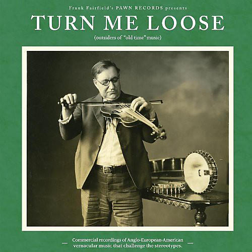 Alliance Various Artists - Turn Me Loose - Outsiders Of Old-Time Music