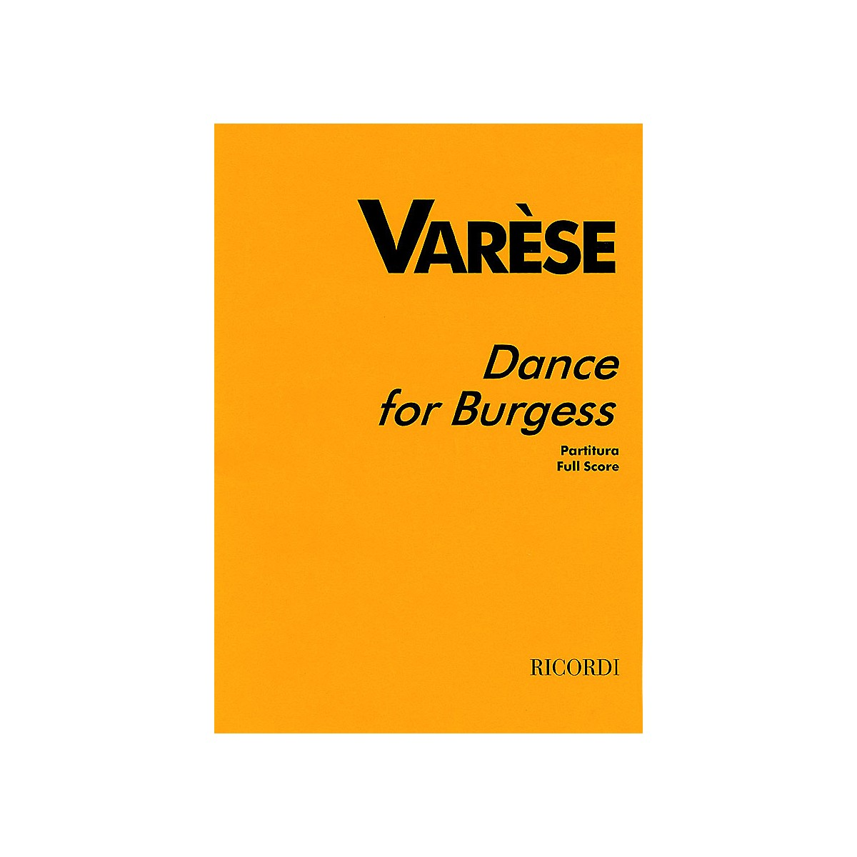 Ricordi Varèse - Dance for Burgess (Full Score) Study Score Series Composed by Edgar Varèse