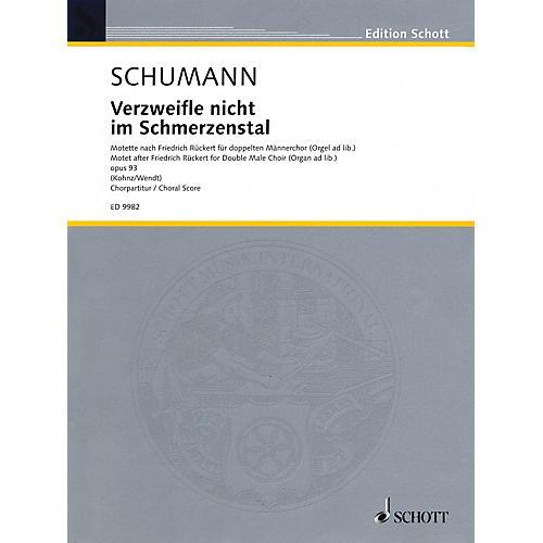 Schott Verzweifle Nicht Im Schmerzenstal Op. 93 (Despair not in this vale of pain) Score by Robert Schumann