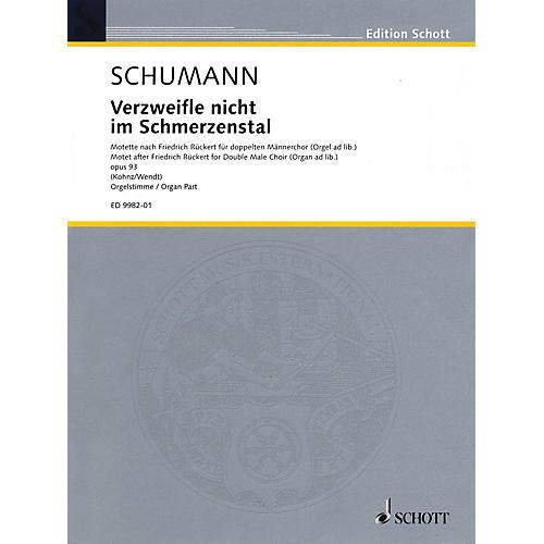Schott Verzweifle nicht im Schmerzenstal, Op. 93 (Organ Score) Composed by Robert Schumann