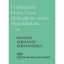 Editio Musica Budapest Violin Tutor - Volume 3 EMB Series by Endre Szervánszky