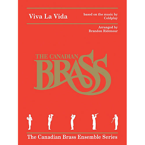 Canadian Brass Viva La Vida for Brass Quintet Brass Ensemble Book by Canadian Brass Arranged by Brandon Ridenour