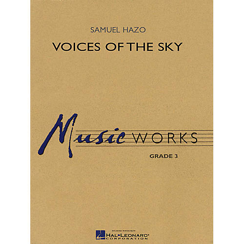 Hal Leonard Voices of the Sky Concert Band Level 3 Composed by Samuel R. Hazo