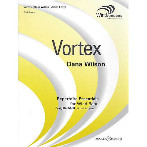 Boosey and Hawkes Vortex Concert Band Level 5 Composed by Dana Wilson