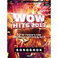 Word Music WOW Hits of 2013 Songbook  30 of Today's Top Christian Artists & Hits for Piano/Vocal/Guitar thumbnail