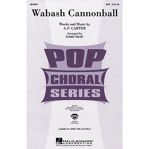 Hal Leonard Wabash Cannonball SATB by The Carter Family arranged by Kirby Shaw