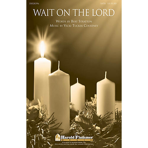 Shawnee Press Wait on the Lord SATB composed by Vicki Tucker Courtney