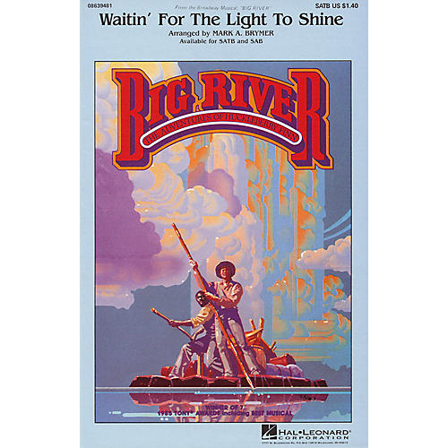 Hal Leonard Waitin' for the Light to Shine (from Big River) SAB Arranged by Mark Brymer