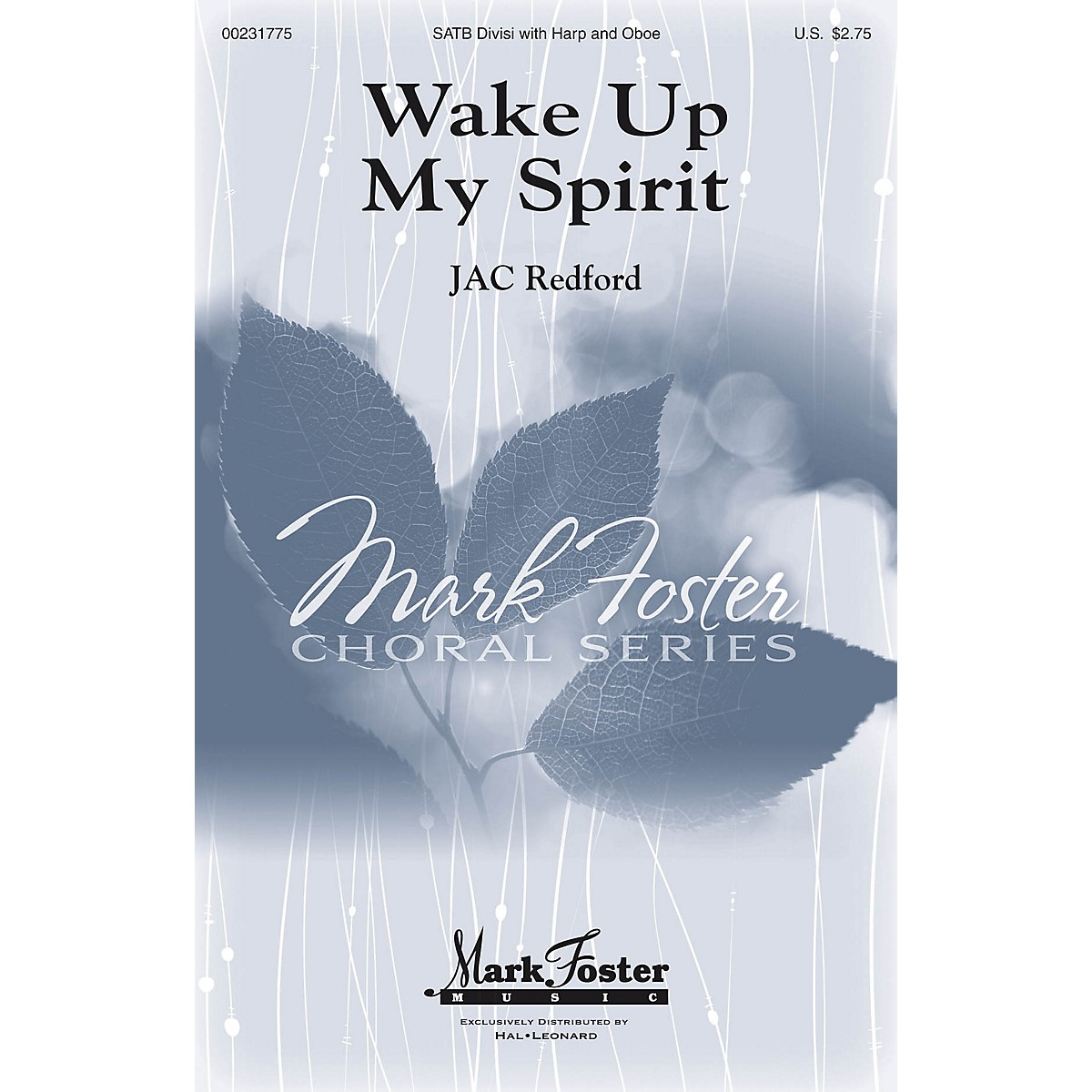 Mark Foster Wake Up, My Spirit SATB composed by J.A.C. Redford