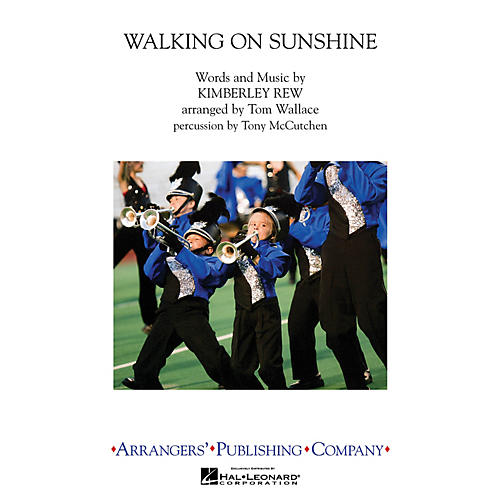 Arrangers Walking on Sunshine Marching Band Level 3 by Katrina and the Waves Arranged by Tom Wallace