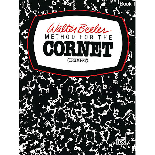 Alfred Walter Beeler Method for the Cornet (Trumpet) Book I Book I