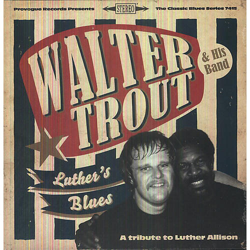 Alliance Walter Trout - Luther's Blues - a Tribute to Luther Allison