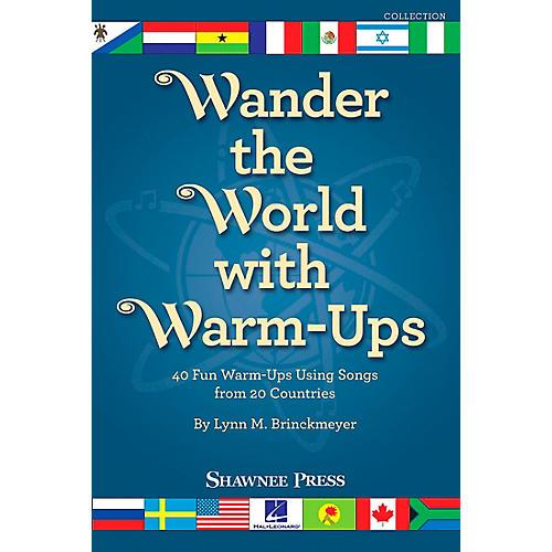 Shawnee Press Wander the World with Warm-Ups TEACHER composed by Lynn Brinckmeyer