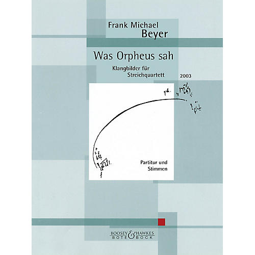 Bote & Bock Was Orpheus Sah (2003) (Score and Parts) Boosey & Hawkes Chamber Music Series by Frank Michael Beyer