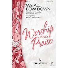 PraiseSong We All Bow Down CHOIRTRAX CD by Lenny LeBlanc Arranged by Keith Christopher