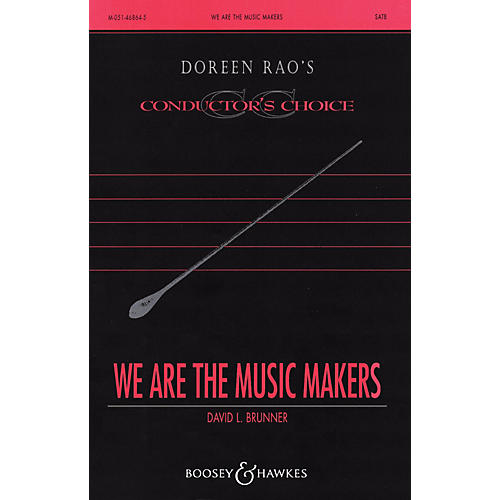Boosey and Hawkes We Are the Music Makers (CME Conductor's Choice) SATB Divisi composed by David Brunner