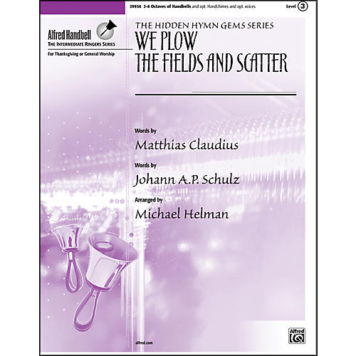 Alfred We Plow the Fields and Scatter 3-6 Octaves