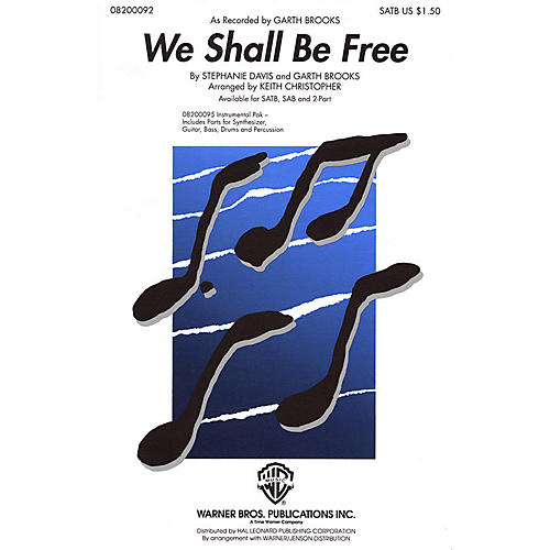 Hal Leonard We Shall Be Free SATB by Garth Brooks arranged by Keith Christopher