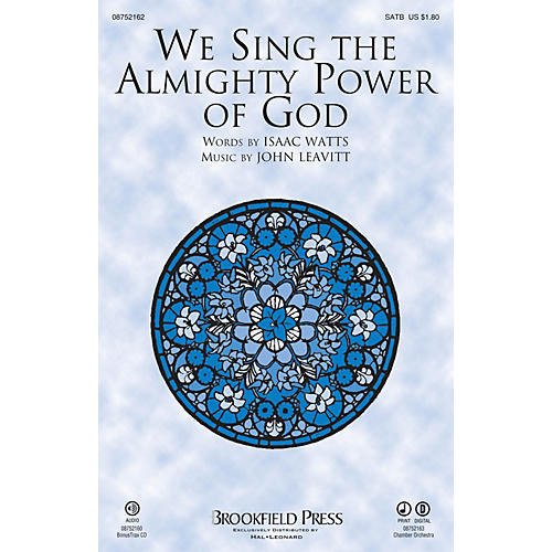 Brookfield We Sing the Almighty Power of God SATB composed by John Leavitt