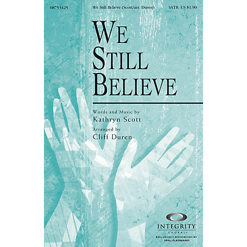 Integrity Choral We Still Believe (Kathryn Scott/arr. Cliff Duren) CD ACCOMP Arranged by Cliff Duren