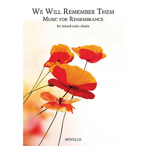 Novello We Will Remember Them: Music for Remembrance (for Mixed-Voice Choirs) SATB Composed by Various