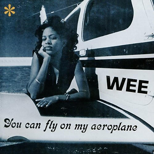 Alliance Wee - You Can Fly On My Aeroplane