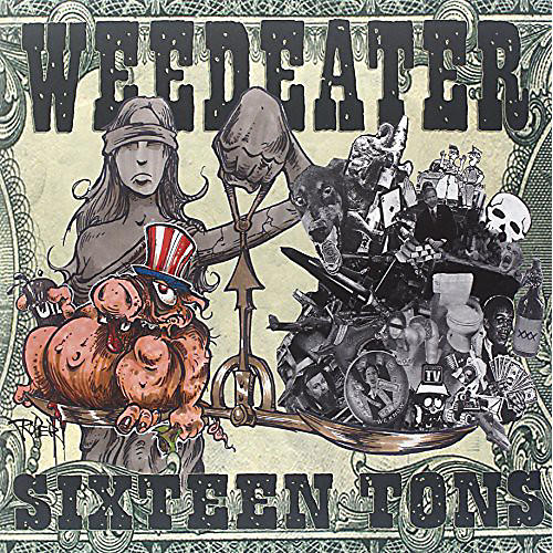 Alliance Weedeater - Sixteen Tons
