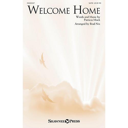 Shawnee Press Welcome Home SATB arranged by Brad Nix