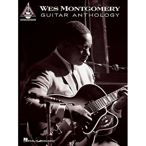 Hal Leonard Wes Montgomery Guitar Anthology Guitar Tablature Songbook