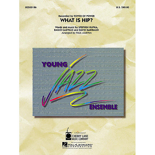 Cherry Lane What Is Hip? Jazz Band Level 3 by Tower Of Power Arranged by Paul Murtha