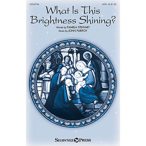 Shawnee Press What Is This Brightness Shining? SATB composed by John Purifoy